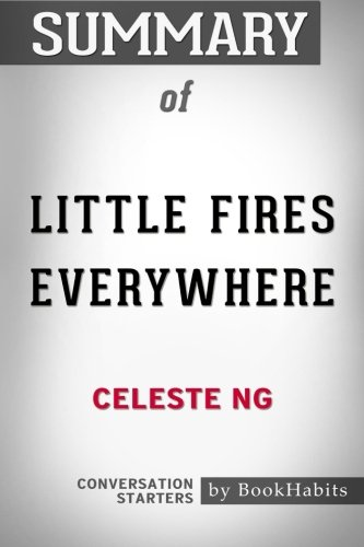 Summary of Little Fires Everywhere by Celeste Ng | Conversation Starters