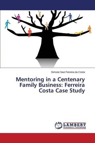 Read Online Mentoring in a Centenary Family Business: Ferreira Costa Case Study pdf