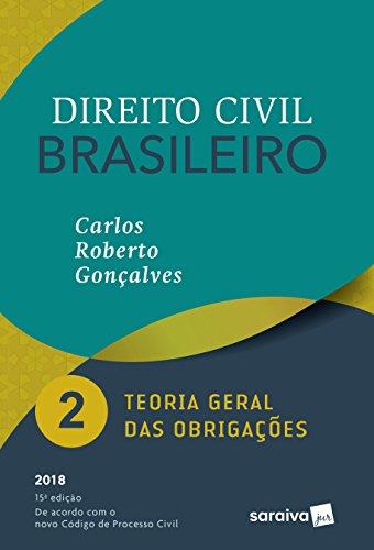 Direito Civil Brasileiro 2. Teoria Geral das Obrigações