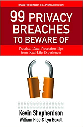 99 Privacy Breaches to Beware Of: Practical Data Protection Tips from Real-Life Experiences