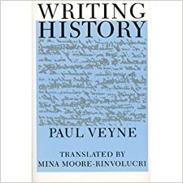 writing history essay on epistemology paul veyne mina moore  writing history essay on epistemology