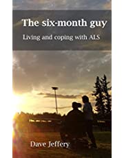 The six-month guy: Living and coping with ALS