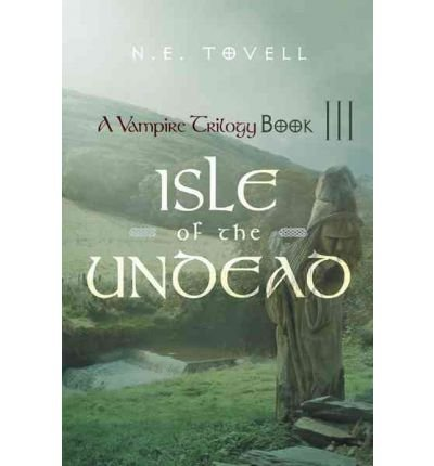 Download [ [ [ A Vampire Trilogy: Isle of the Undead Book III [ A VAMPIRE TRILOGY: ISLE OF THE UNDEAD BOOK III ] By Tovell, N E ( Author )May-04-2012 Hardcover pdf
