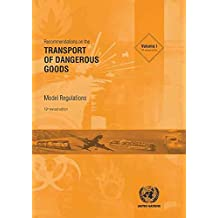 Recommendations on the Transport of Dangerous Goods: Model Regulations