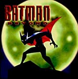 Batman Beyond (1999 Animated Television Series) Soundtrack Edition by Walker, Shirley (1999) Audio CD