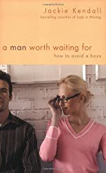 A Man Worth Waiting For: How to Avoid a Bozo