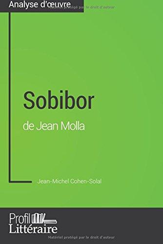 Sobibor de Jean Molla (Analyse approfondie): Approfondissez Votre Lecture Des Romans Classiques Et Modernes Avec Profil-Litteraire.Fr (French Edition)