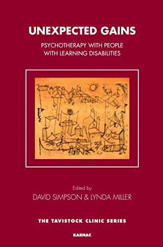 Unexpected Gains: Psychotherapy with People with Learning Disabilities (The Tavistock Clinic Series)