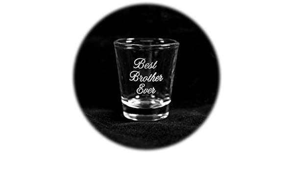 2oz Best Brother Ever shot glass
