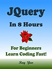 "This is a zero-risk investment, If you are not satisfied with the eBook, you can get a full refund within 7 days!About This BookThis book is absolutely for beginners""JQuery in 8 Hours"" covers all essential JQuery knowledge. You can learn comp..."