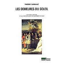 Demeures du soleil (Les): Louis XIV, Louvois et la surintendance