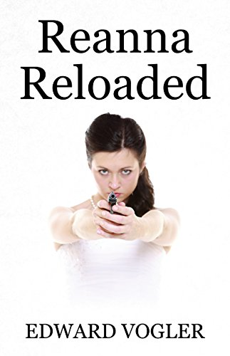 Book: Reanna Reloaded by Edward Vogler