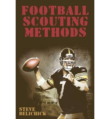 [ Football Scouting Methods Belichick, Steve ( Author ) ] { Paperback } 2012