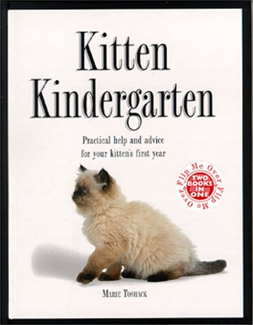 Kitten Kindergarten/the Kitty Cafe: Practical Help and Advice for Your Kitten's First Year