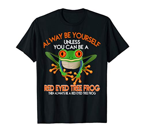 (Always Be A Red Eyed Tree Frog Red Eyed Tree Frog )