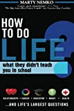 How to Do Life: What they didn't teach you in school