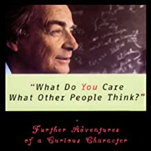 What Do You Care What Other People Think?: Further Adventures of a Curious Character Audiobook by Richard P. Feynman, Ralph Leighton Narrated by Raymond Todd