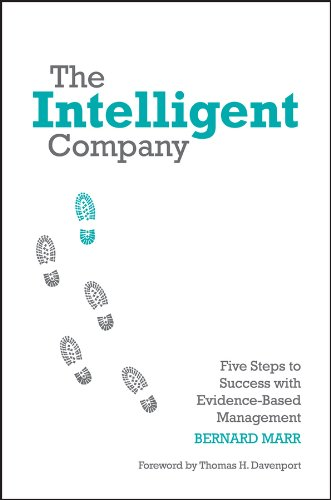 The Intelligent Company: Five Steps to Success with Evidence-Based Management from imusti