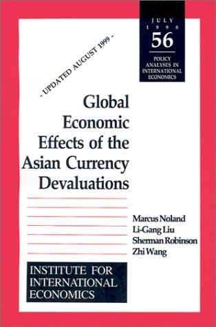 Global Economic Effects of the Asian Currency Devaluations (Policy Analyses in International Economics)