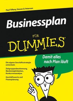 Businessplan für Dummies. Unternehmensplanung ohne Frust