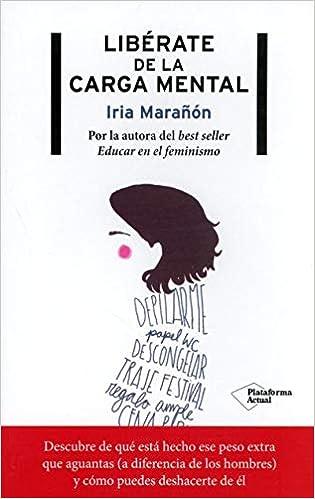 Libérate de la carga mental: Amazon.es: Marañón, Iria: Libros