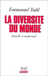La diversité du monde. Famille et modernité par Emmanuel Todd