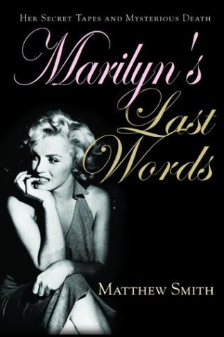 Marilyn's Last Words: Her Secret Tapes and Mysterious Death