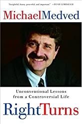 Right Turns: Unconventional Lessons from a Controversial Life