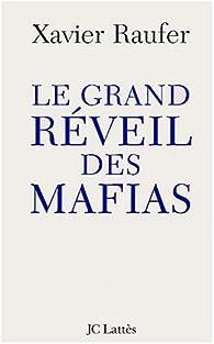 Le grand réveil des mafias par Xavier Raufer