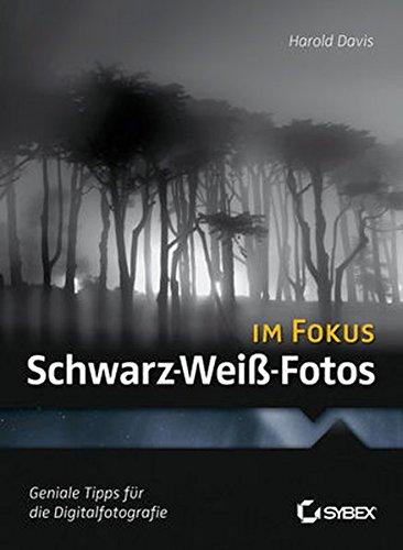 Schwarz-Weiß-Fotos im Fokus: Geniale Tipps für die Digitalfotografie