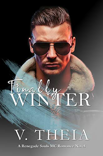 Finally Winter (Renegade Souls MC Romance Saga Book 5)