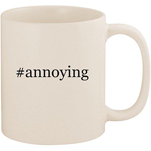 #annoying - 11oz Ceramic Coffee Mug Cup, White