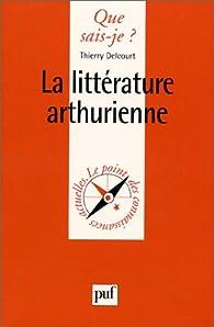 La littérature Arthurienne par Thierry Delcourt