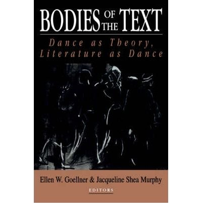 Download Bodies of the Text: Dance as Theory, Literature as Dance (Paperback) - Common ebook