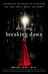 Defining Breaking Dawn: Vocabulary Workbook for Unlocking the SAT, ACT, GED, and SSAT (Defining Series)