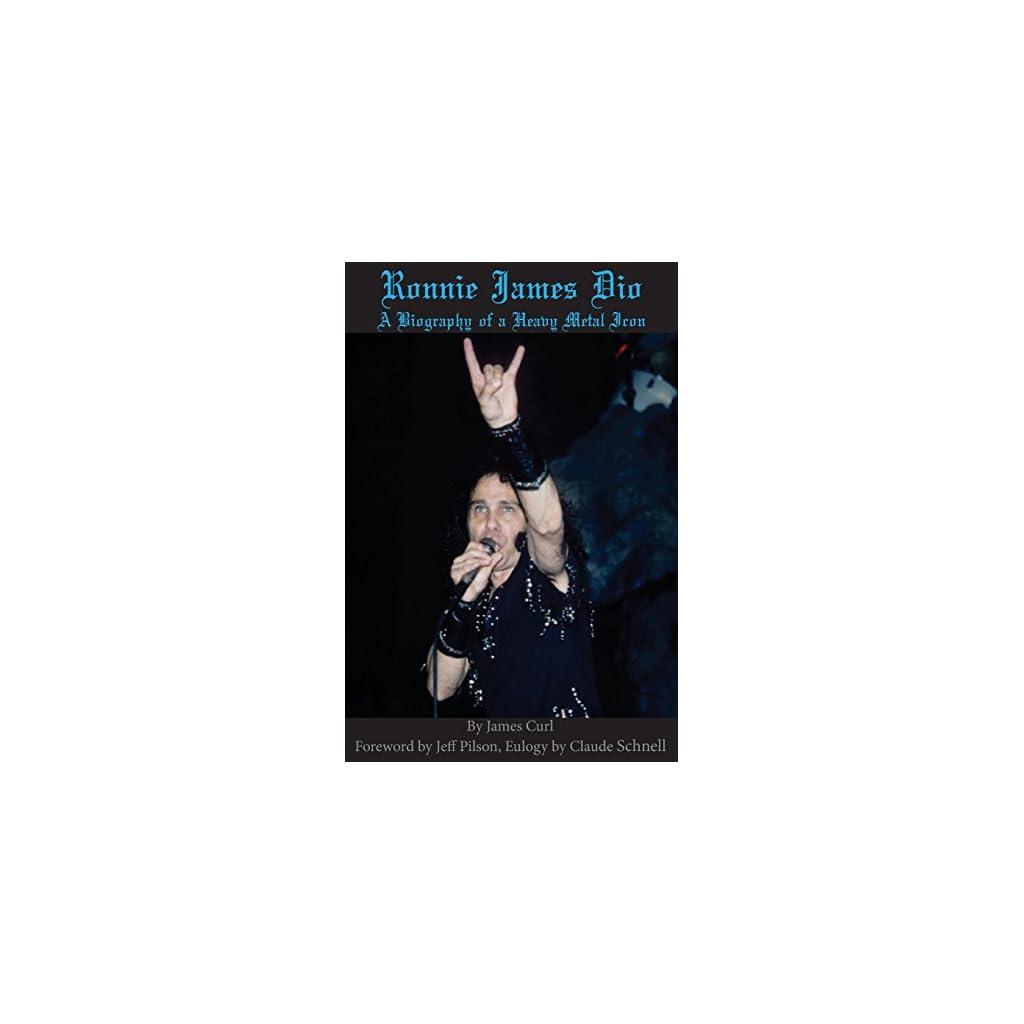 Ronnie James Dio: A biography of a heavy metal Icon Tapa blanda