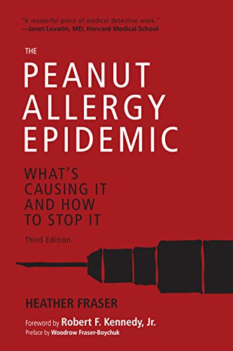 The Peanut Allergy Epidemic, Third Edition: What