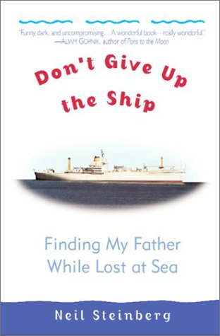 Download Don't Give Up the Ship: Finding My Father While Lost at Sea PDF