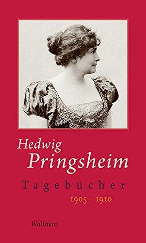 Tagebücher: 1905-1910 (Hedwig Pringsheim - Die Tagebücher, Band 4)