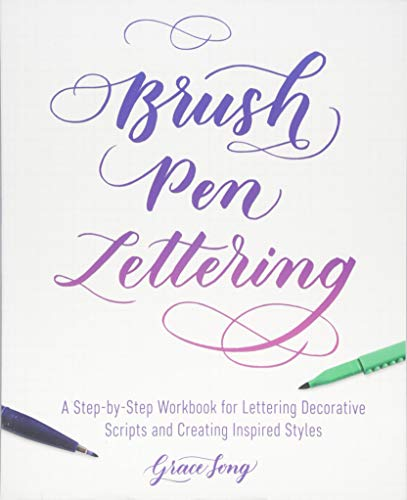 (Brush Pen Lettering: A Step-by-Step Workbook for Learning Decorative Scripts and Creating Inspired Styles)