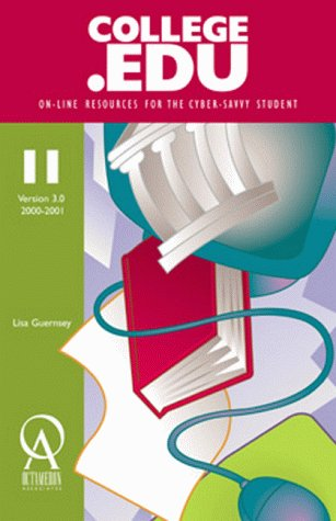 College Education Version 3.0: Online Resources for the Cyber Savvy Student (College.Edu: Online Resources for the Cyber Savvy Student, 4.0)
