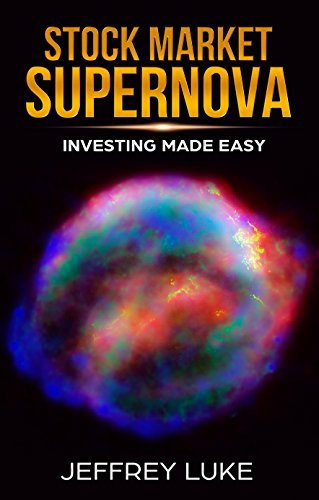 STOCK MARKET SUPERNOVA: INVESTING MADE EASY