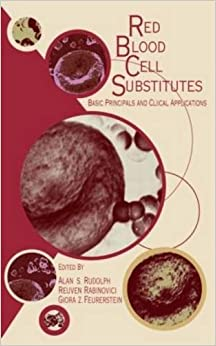 Red Blood Cell Substitutes: Basic Principles and Clinical Applications: Basic Principles and Clinical Applications