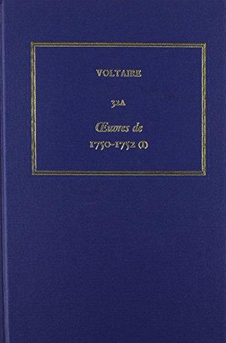 Oeuvres De 1750-1752 (I) (Les Oeuvres Complètes de Voltaire, vol. 32A) Voltaire