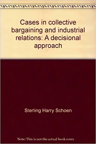 Cases in collective bargaining and industrial relations: A