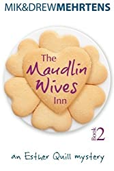 The Maudlin Wives Inn Book 2: An Esther Quill Mystery: Volume 2 by Mik Mehrtens (2014-02-26)