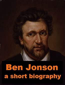 biography of ben jonson Biography of elizabethan playwright ben jonson--plus links to all of his works currently in print.