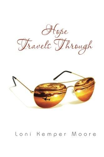Hope Travels Through [Loni Kemper Moore] (Tapa Blanda)