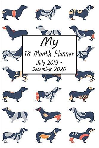 My 18 Month Planner July 2019-December 2020: Dachshund Dog ...