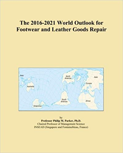 The 2016-2021 World Outlook for Footwear and Leather Goods Repair